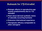 rationale for 17 estradiol