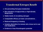 transdermal estrogen benefit