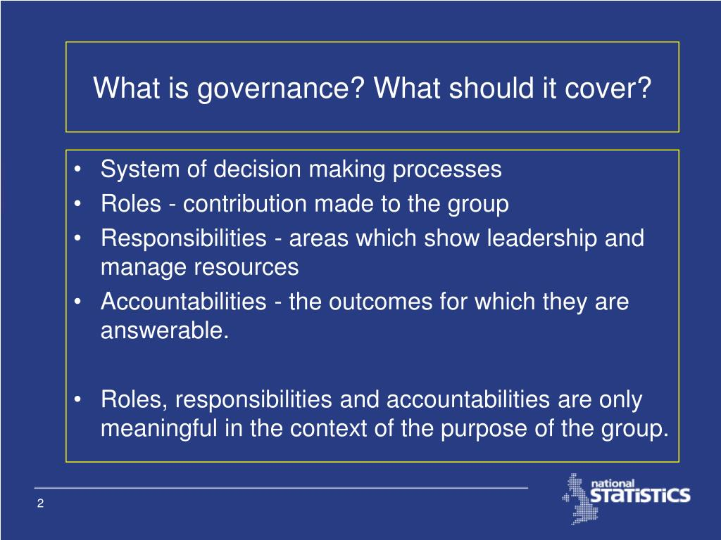 What is governance? What should it cover?