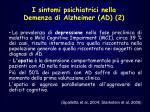 i sintomi psichiatrici nella demenza di alzheimer ad 2