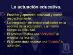 la actuaci n educativa