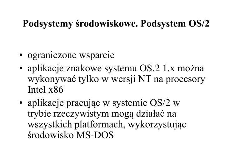 Podsystemy środowiskowe. Podsystem OS/2