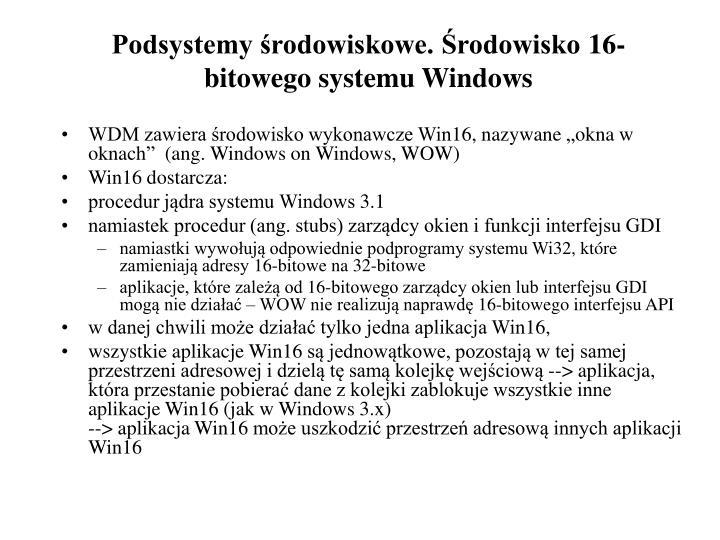 Podsystemy środowiskowe. Środowisko 16-bitowego systemu Windows