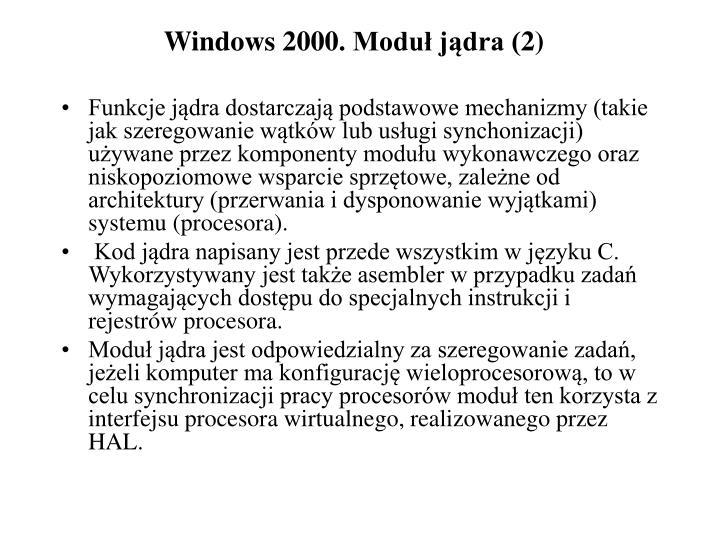 Windows 2000. Moduł jądra (2)