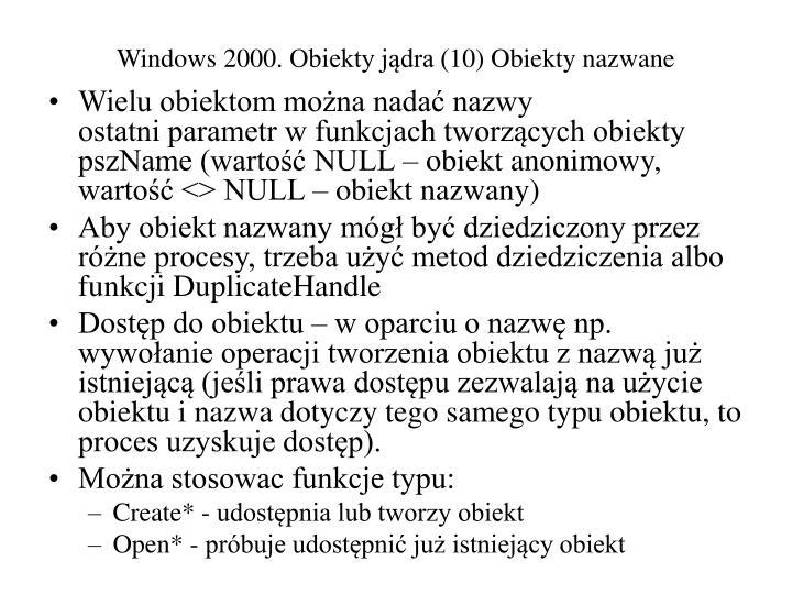 Windows 2000. Obiekty jądra (10) Obiekty nazwane