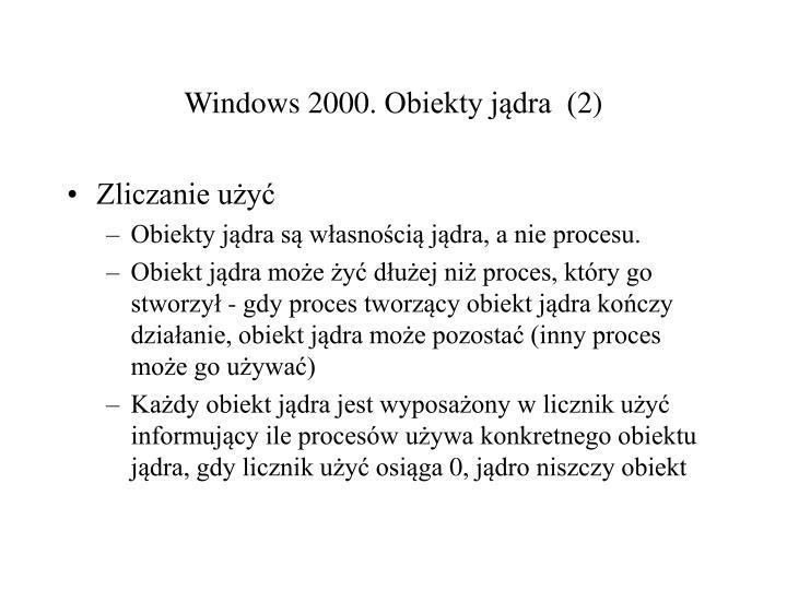 Windows 2000. Obiekty jądra  (2)