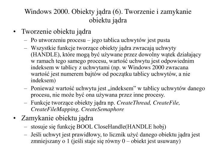 Windows 2000. Obiekty jądra (6). Tworzenie i zamykanie obiektu jądra