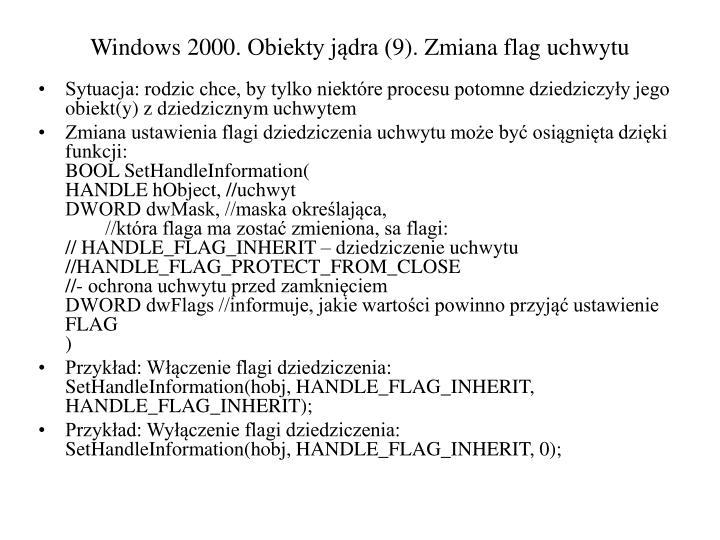 Windows 2000. Obiekty jądra (9). Zmiana flag uchwytu