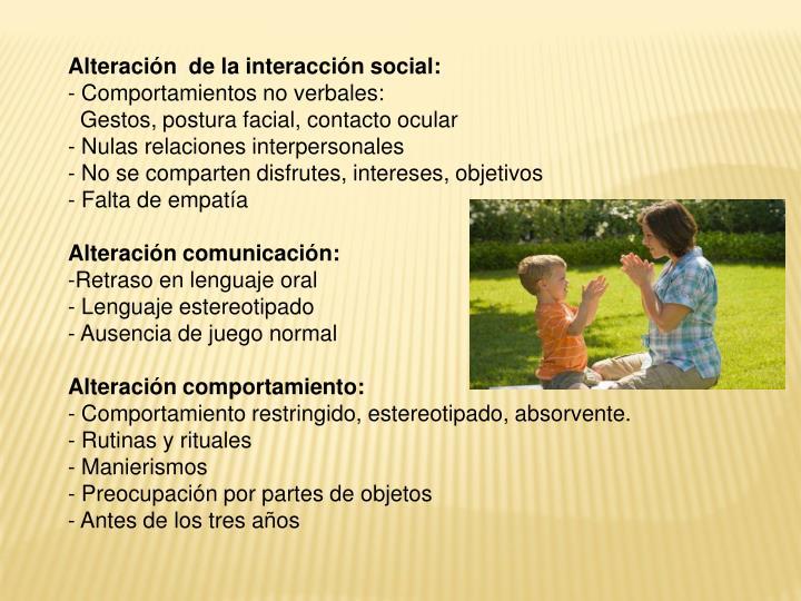 Alteración  de la interacción social: