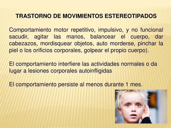 TRASTORNO DE MOVIMIENTOS ESTEREOTIPADOS