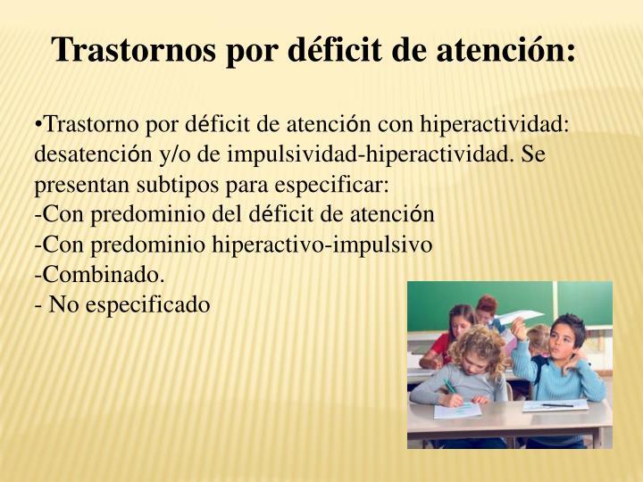 Trastornos por déficit de atención: