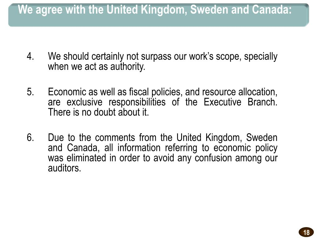 We agree with the United Kingdom, Sweden and Canada: