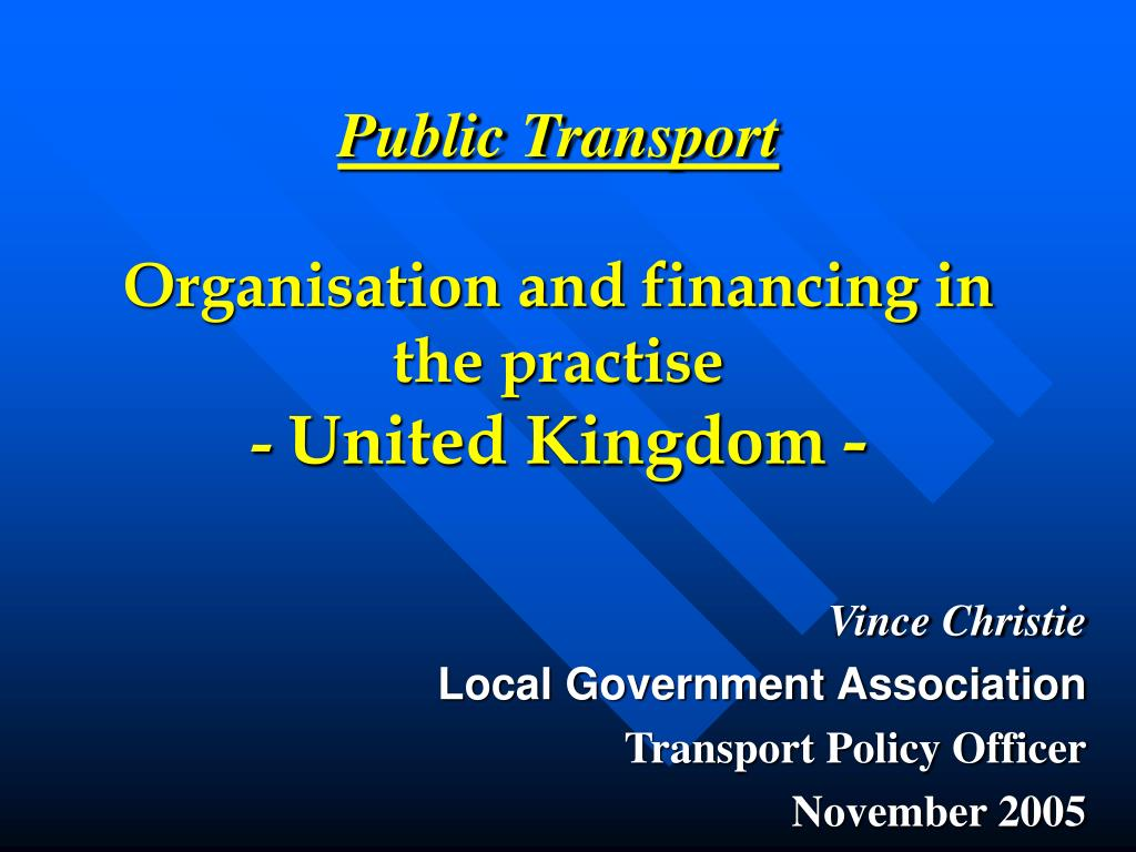 public transport organisation and financing in the practise united kingdom l.