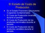 el estado de costo de producci n