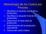 metodolog a de los costos por proceso
