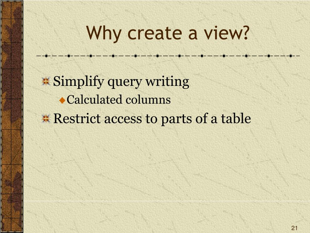 Why create a view?