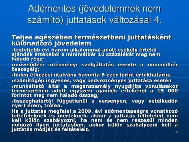 Adómentes (jövedelemnek nem számító) juttatások változásai 4.
