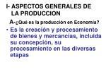 i aspectos generales de la produccion