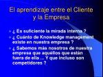 el aprendizaje entre el cliente y la empresa1