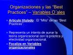 organizaciones y las best practices variables o ales
