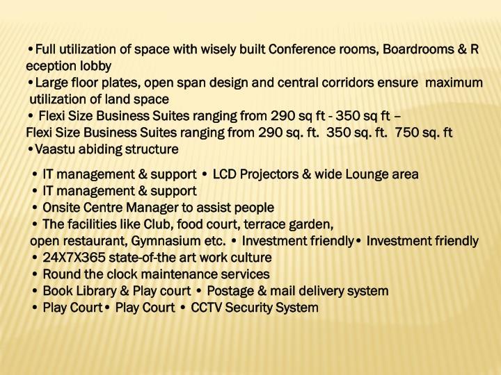 •FullutilizationofspacewithwiselybuiltConferencerooms,Boardrooms&Reception...