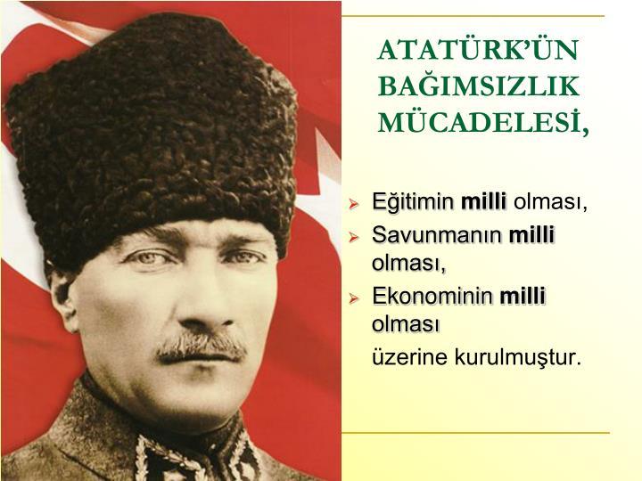 ATATÜRK'ÜN BAĞIMSIZLIK MÜCADELESİ,
