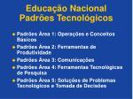 educa o nacional padr es tecnol gicos