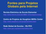 fontes para projetos globais pela internet