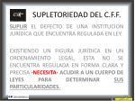supletoriedad del c f f1