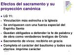 efectos del sacramento y su proyecci n can nica