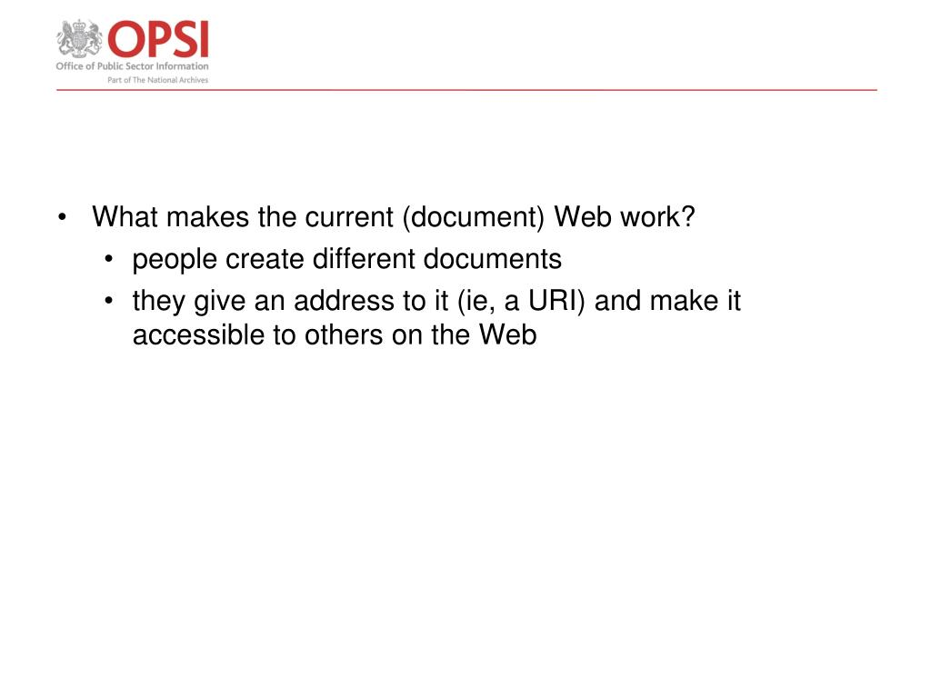 What makes the current (document) Web work?