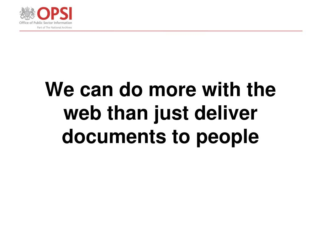 We can do more with the web than just deliver documents to people