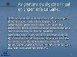 asignatura de lgebra lineal en ingenier a la salle7