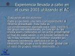 experiencia llevada a cabo en el curso 2003 utilizando el ac9