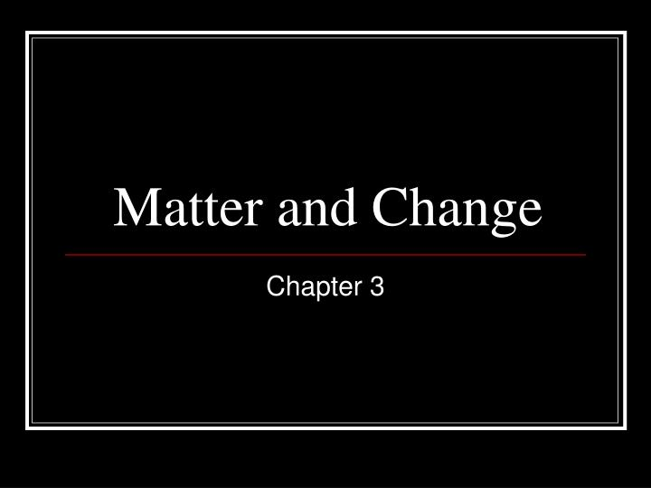 matter and change n.