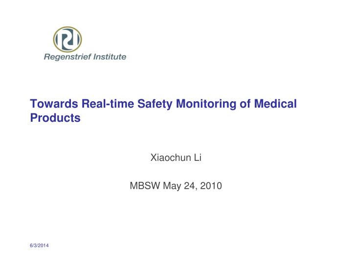 towards real time safety monitoring of medical products n.