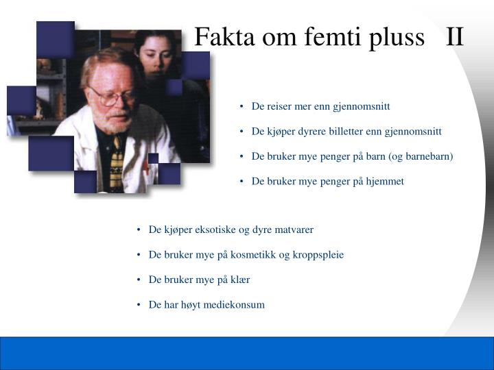 Fakta om femti pluss   II