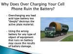 why does over charging your cell phone ruin the battery
