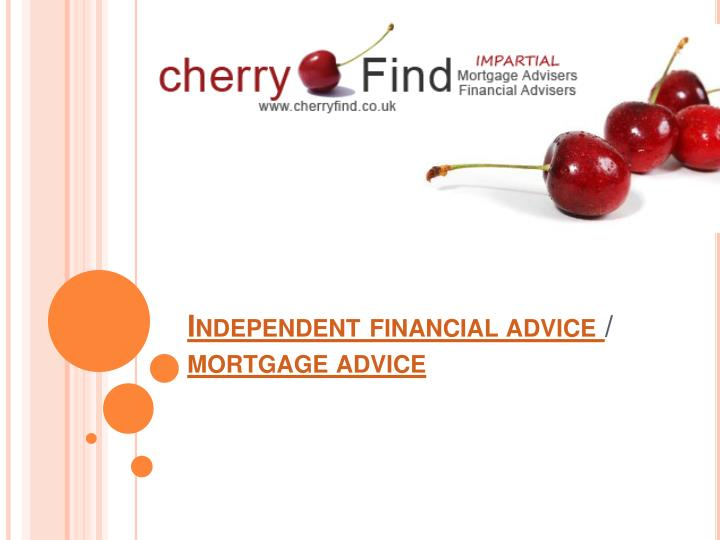 independent financial advice mortgage advice n.