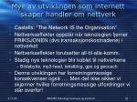 mye av utviklingen som internett skaper handler om nettverk