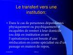 le transfert vers une institution