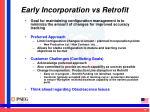 early incorporation vs retrofit