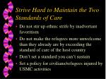 strive hard to maintain the two standards of care
