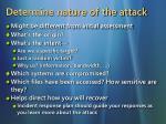 determine nature of the attack