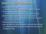 make an initial assessment
