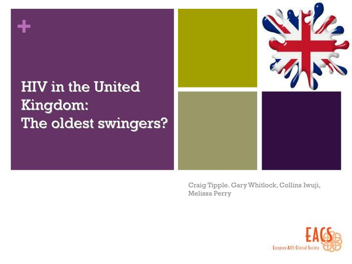 Hiv in the united kingdom the oldest swingers