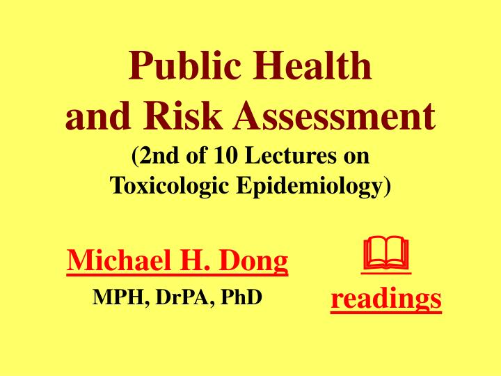 public health and risk assessment 2nd of 10 lectures on toxicologic epidemiology n.