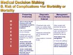 medical decision making b risk of complications or morbidity or mortality1
