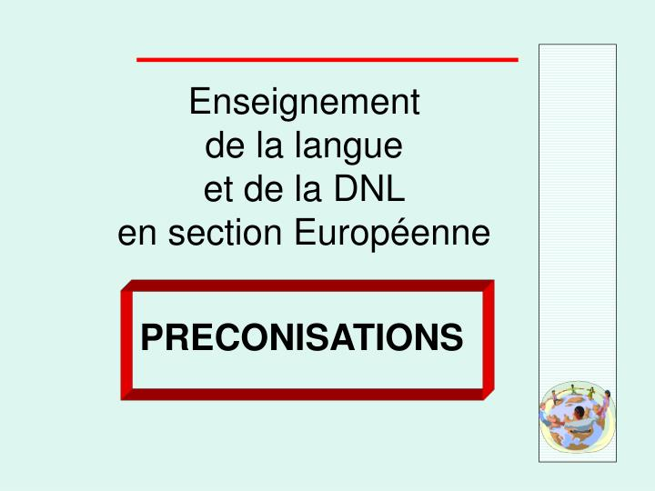 enseignement de la langue et de la dnl en section europ enne n.