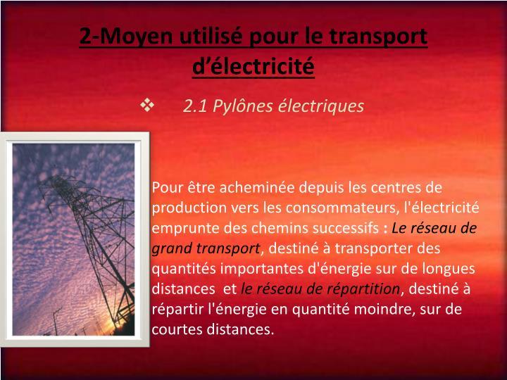 2-Moyen utilisé pour le transport d'électricité
